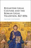 Byzantine Legal Culture and the Roman Legal Tradition, 867-1056 (eBook, ePUB)