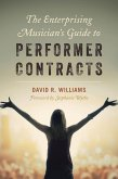 The Enterprising Musician's Guide to Performer Contracts (eBook, ePUB)