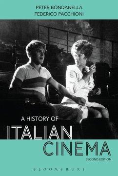 A History of Italian Cinema (eBook, ePUB) - Bondanella, Peter; Pacchioni, Federico