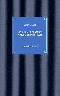 Mehr krause Gedanken - Gedankensprünge - Krause, Erich