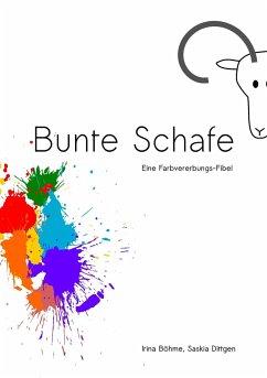 Bunte Schafe - Böhme, Irina; Dittgen, Saskia