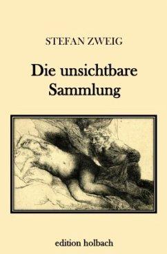 Die unsichtbare Sammlung - Zweig, Stefan