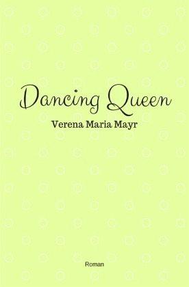 Dancing Queen - Mayr, Verena Maria