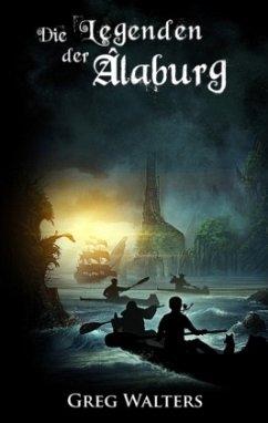 Die Legenden der Alaburg - Walters, Greg