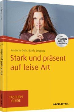 Stark und präsent auf leise Art - Dölz, Susanne; Seegert, Balda