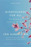 Mindfulness for All: The Wisdom to Transform the World