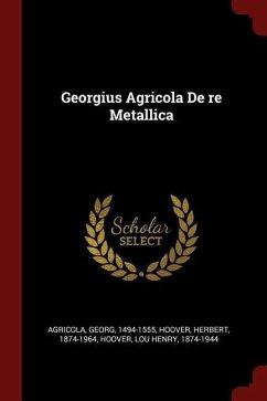 Georgius Agricola de Re Metallica