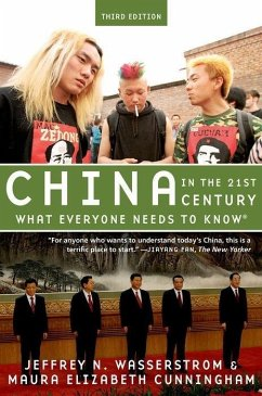 China in the 21st Century - Wasserstrom, Jeffrey N. (Chancellor's Professor of History, Chancellor's Professor of History, University of California, Irvine); Cunningham, Maura Elizabeth (Associate, Associate, University of Michigan Lieberthal-Rogel Center for Chinese Studies)
