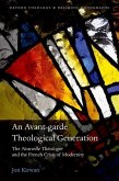An Avant-garde Theological Generation: The Nouvelle Théologie and the French Crisis of Modernity