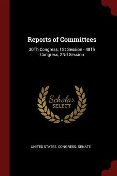 Reports of Committees: 30th Congress, 1st Session - 48th Congress, 2nd Session