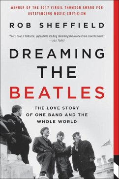 Dreaming the Beatles: The Love Story of One Band and the Whole World - Sheffield, Rob
