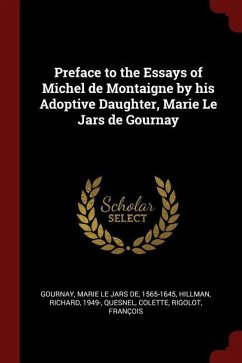 Preface to the Essays of Michel de Montaigne by his Adoptive Daughter, Marie Le Jars de Gournay