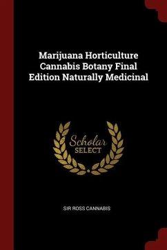 Marijuana Horticulture Cannabis Botany Final Ed...