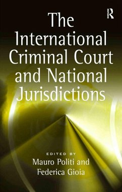 The International Criminal Court and National Jurisdictions (eBook, ePUB) - Gioia, Federica