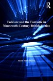 Folklore and the Fantastic in Nineteenth-Century British Fiction (eBook, ePUB)