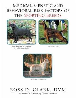 Medical, Genetic & Behavioral Risk Factors of the Sporting Breeds