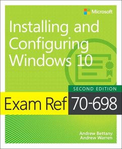 Exam Ref 70-698 Installing and Configuring Windows 10 - Bettany, Andrew; Warren, Andrew