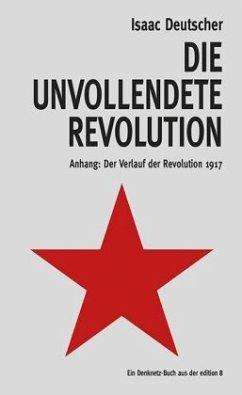 Die unvollendete Revolution - Deutscher, Isaac