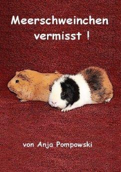 Meerschweinchen vermisst! - Pompowski, Anja