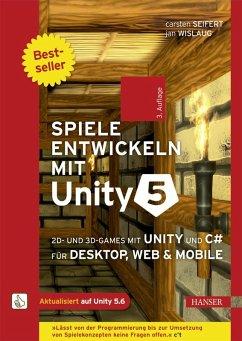 Spiele entwickeln mit Unity 5 (eBook, ePUB) - Seifert, Carsten; Wislaug, Jan