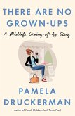 There Are No Grown-Ups (eBook, ePUB)
