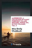 Alderbrook: A Collection of Fanny Forester's Village Sketches, Poems, Etc. in Two Volumes, Vol. II