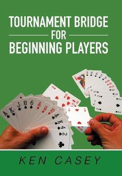 Tournament Bridge for Beginning Players