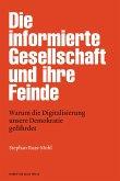 Die informierte Gesellschaft und ihre Feinde (eBook, PDF)