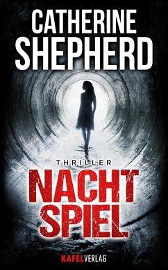 Nachtspiel: Thriller - Shepherd, Catherine