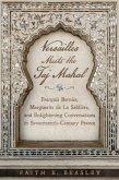 Versailles Meets the Taj Mahal: Fran?ois Bernier, Marguerite de la Sabli?re, and Enlightening Conversations in Seventeenth-Century France