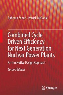 Combined Cycle Driven Efficiency for Next Generation Nuclear Power Plants - Zohuri, Bahman; McDaniel, Patrick