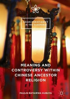 Meaning and Controversy within Chinese Ancestor Religion - Batairwa Kubuya, Paulin