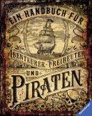 Ein Handbuch für Abenteurer, Freibeuter und Piraten (Mängelexemplar)