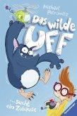 Das wilde Uff sucht ein Zuhause / Das wilde Uff Bd.1 (Mängelexemplar)