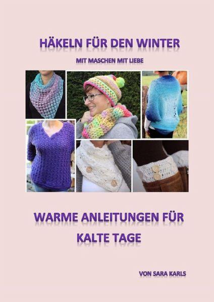 Häkeln für den Winter mit Maschen mit Liebe (eBook, ePUB) von Sara ...
