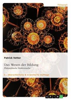 Das Wesen der Bildung. Philosophische Denkversuche (eBook, PDF)