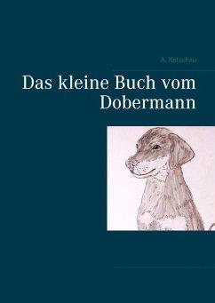 Das kleine Buch vom Dobermann (eBook, ePUB)
