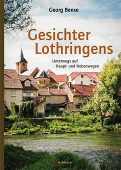 Gesichter Lothringens - Bense, Georg