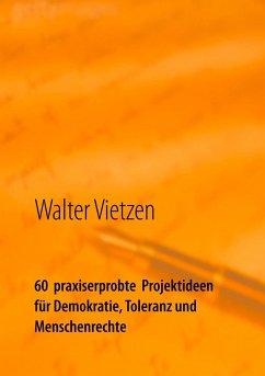 60 praxiserprobte Projektideen für Demokratie, Toleranz und Menschenrechte