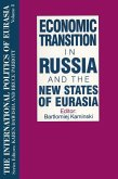 The International Politics of Eurasia: v. 8: Economic Transition in Russia and the New States of Eurasia (eBook, PDF)
