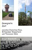 Gesegnete Zeit zwischen Chemnitzer Esse, Mittweidaer Wasserturm und Thiessower Mole