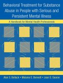 Behavioral Treatment for Substance Abuse in People with Serious and Persistent Mental Illness (eBook, PDF)