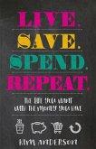 Live. Save. Spend. Repeat. (eBook, ePUB)