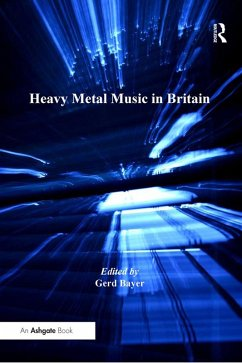 Heavy Metal Music in Britain (eBook, PDF)