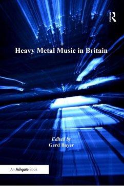 Heavy Metal Music in Britain (eBook, ePUB)