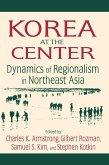 Korea at the Center: Dynamics of Regionalism in Northeast Asia (eBook, PDF)