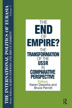 The International Politics of Eurasia: v. 9: The End of Empire? Comparative Perspectives on the Soviet Collapse (eBook, ePUB)