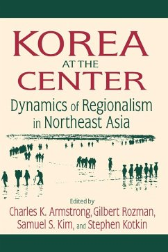 Korea at the Center: Dynamics of Regionalism in Northeast Asia (eBook, ePUB)