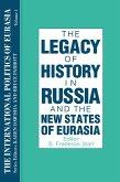 The International Politics of Eurasia: v. 1: The Influence of History (eBook, PDF)