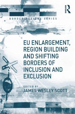 EU Enlargement, Region Building and Shifting Borders of Inclusion and Exclusion (eBook, ePUB)